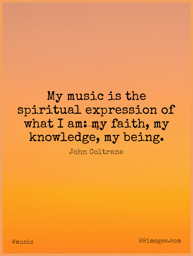 100 Short Music Quote By John Coltrane About Spiritual Expression Jazz For Whatsapp Dp Status Instagram Story Facebook Post 616x816 2020