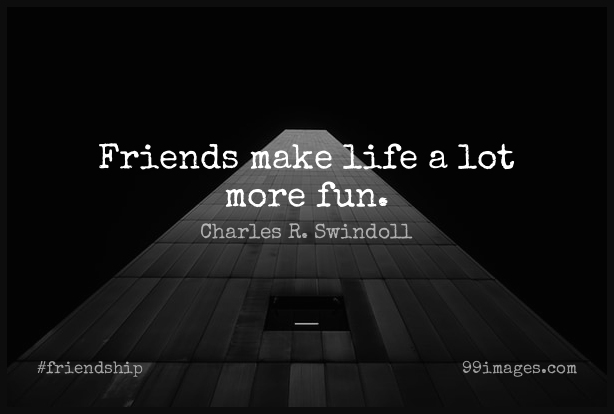 100 Short Friendship Quote By Charles R Swindoll About Fun True Friend True Joy For Whatsapp Dp Status Instagram Story Facebook Post 614x414 2020
