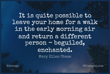 Short Change Quote by Mary Ellen Chase about Inspirational,Morning,Home for WhatsApp DP / Status, Instagram Story, Facebook Post.