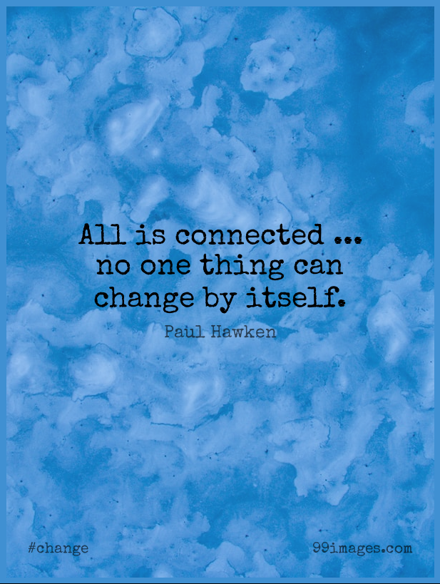 Short Change Quote by Paul Hawken about Rivers,Environmental,Changing Environment for WhatsApp DP / Status, Instagram Story, Facebook Post. (409320) - Change Quotes