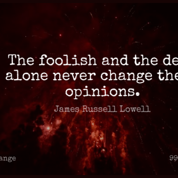 Short Change Quote by James Russell Lowell about Inspirational,Life,Others Opinions for WhatsApp DP / Status, Instagram Story, Facebook Post.