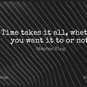 Short Change Quote by Stephen King about Time,Life Changing,Want for WhatsApp DP / Status, Instagram Story, Facebook Post.