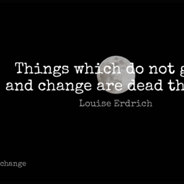 Short Change Quote by Louise Erdrich about Native American,Novelists,Growing for WhatsApp DP / Status, Instagram Story, Facebook Post.