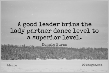 Short Dance Quote by Donnie Burns about Leader,Levels,Partners for WhatsApp DP / Status, Instagram Story, Facebook Post.