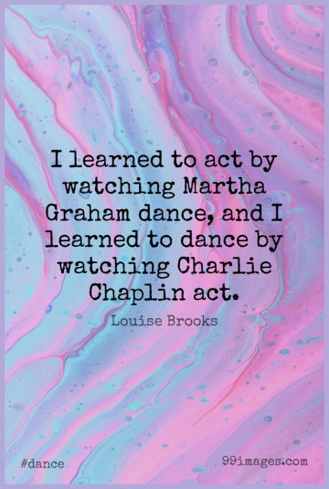 Short Dance Quote by Louise Brooks about Dancing,Chaplin,Charlie for WhatsApp DP / Status, Instagram Story, Facebook Post.