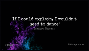 Short Dance Quote by Isadora Duncan about Dancing,Needs,If I Could for WhatsApp DP / Status, Instagram Story, Facebook Post.