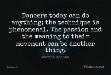 Short Dance Quote by Martha Graham about Passion,Dancing,Movement for WhatsApp DP / Status, Instagram Story, Facebook Post.