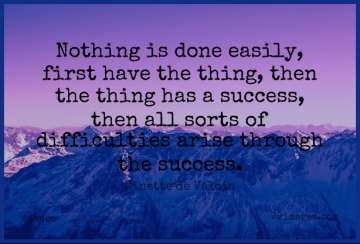 Short Dance Quote by Ninette de Valois about Done,Firsts,Arise for WhatsApp DP / Status, Instagram Story, Facebook Post.