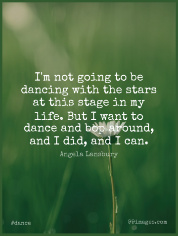 Short Dance Quote by Angela Lansbury about Stars,Dancing,Want for WhatsApp DP / Status, Instagram Story, Facebook Post.