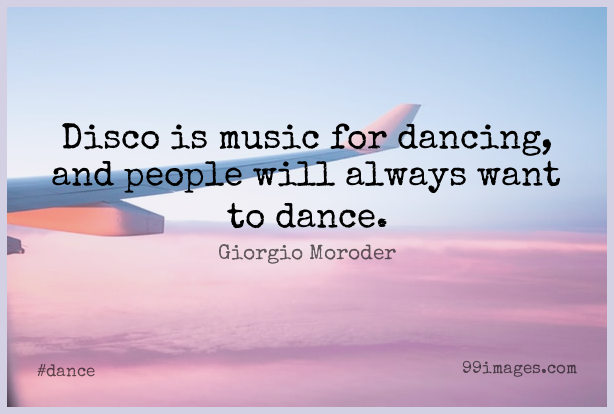 Short Dance Quote by Giorgio Moroder about Inspirational,Disco Music,People for WhatsApp DP / Status, Instagram Story, Facebook Post. (503590) - Dance Quotes