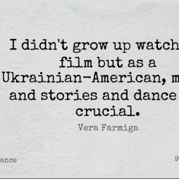 Short Dance Quote by Vera Farmiga about Inspirational,Growing Up,Stories for WhatsApp DP / Status, Instagram Story, Facebook Post.