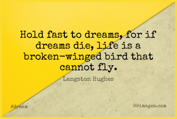 Short Dream Quote by Langston Hughes about Love,Inspirational,Change for WhatsApp DP / Status, Instagram Story, Facebook Post.