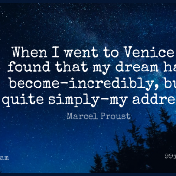 Short Dream Quote by Marcel Proust about Venice,Addresses,Found for WhatsApp DP / Status, Instagram Story, Facebook Post.