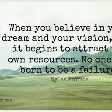 Short Dream Quote by Myles Munroe about Believe,Vision,Born for WhatsApp DP / Status, Instagram Story, Facebook Post.
