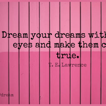 Short Dream Quote by T. E. Lawrence about Eye,Dreams Come True,Dreams Do Come True for WhatsApp DP / Status, Instagram Story, Facebook Post.
