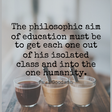 Short Education Quote by Paul Goodman about Class,Humanity,Aim for WhatsApp DP / Status, Instagram Story, Facebook Post.