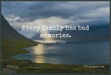 Short Family Quote by Mario Puzo about Memories,Bad Memories for WhatsApp DP / Status, Instagram Story, Facebook Post.