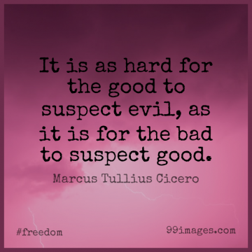 Short Freedom Quote by Marcus Tullius Cicero about Evil,Democracy,Suspects for WhatsApp DP / Status, Instagram Story, Facebook Post.