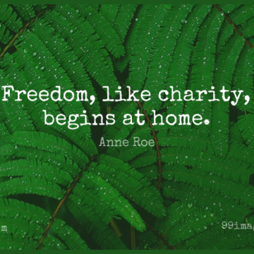 Short Freedom Quote by Anne Roe about Family,Home,Charity for WhatsApp DP / Status, Instagram Story, Facebook Post.