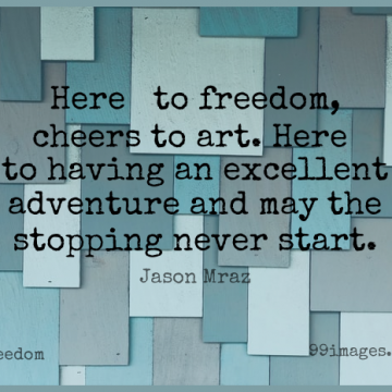 Short Freedom Quote by Jason Mraz about Art,Travel,Cheer for WhatsApp DP / Status, Instagram Story, Facebook Post.