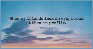 Short Friendship Quote by Joseph Joubert about Eye,Looks,Profile for WhatsApp DP / Status, Instagram Story, Facebook Post.