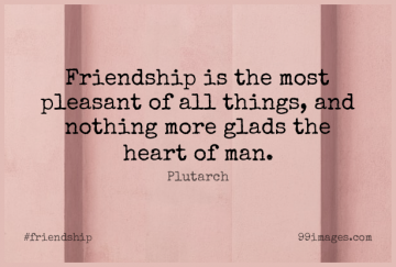 Short Friendship Quote by Plutarch about Heart,Men,Pleasant for WhatsApp DP / Status, Instagram Story, Facebook Post.