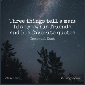 Short Friendship Quote by Immanuel Kant about Eye,Men,Three for WhatsApp DP / Status, Instagram Story, Facebook Post.