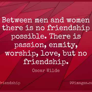 Short Friendship Quote by Oscar Wilde about Love,Sarcastic,Passion for WhatsApp DP / Status, Instagram Story, Facebook Post.