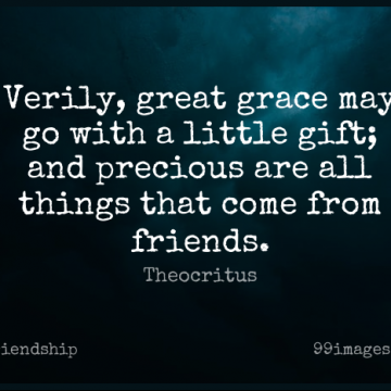 Short Friendship Quote by Theocritus about Grace,May,Littles for WhatsApp DP / Status, Instagram Story, Facebook Post.