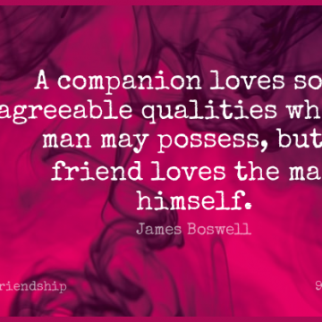 Short Friendship Quote by James Boswell about Love,Real,Men for WhatsApp DP / Status, Instagram Story, Facebook Post.