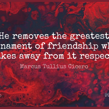 Short Friendship Quote by Marcus Tullius Cicero about Respect,Ornaments,Dignity for WhatsApp DP / Status, Instagram Story, Facebook Post.