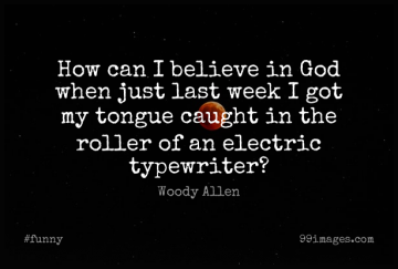 Short Funny Quote by Woody Allen about God,Witty,Atheist for WhatsApp DP / Status, Instagram Story, Facebook Post.