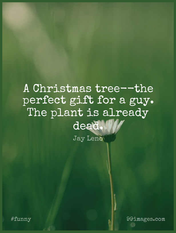 Short Funny Quote by Jay Leno about Christmas,Humorous,Perfect for WhatsApp DP / Status, Instagram Story, Facebook Post. (503551) - Funny Quotes