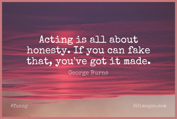 Short Funny Quote by George Burns about Success,Fake People,Truth for WhatsApp DP / Status, Instagram Story, Facebook Post. (409323) - Funny Quotes