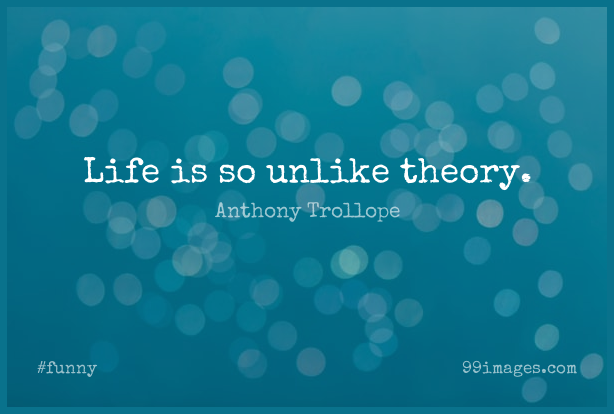 Short Funny Quote by Anthony Trollope about Life,Literature,Theory for WhatsApp DP / Status, Instagram Story, Facebook Post. (444519) - Funny Quotes