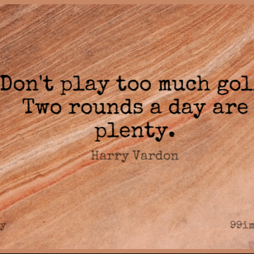 Short Funny Quote by Harry Vardon about Retirement,Golf,Play for WhatsApp DP / Status, Instagram Story, Facebook Post.