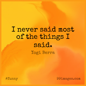 Short Funny Quote by Yogi Berra about Baseball,Witty,Yankees for WhatsApp DP / Status, Instagram Story, Facebook Post.
