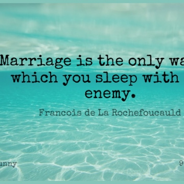 Short Funny Quote by Francois de La Rochefoucauld about Marriage,Witty,War for WhatsApp DP / Status, Instagram Story, Facebook Post.