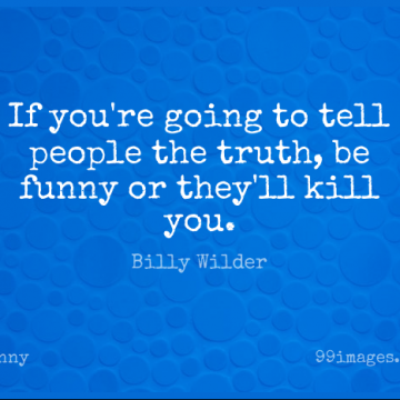 Short Funny Quote by Billy Wilder about Inspiring,Sarcastic,Sweet for WhatsApp DP / Status, Instagram Story, Facebook Post.
