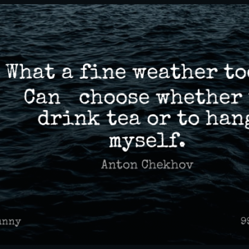 Short Funny Quote by Anton Chekhov about Sarcastic,Humorous,Weather for WhatsApp DP / Status, Instagram Story, Facebook Post.