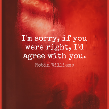 Short Funny Quote by Robin Williams about Witty,Laughter,Sorry for WhatsApp DP / Status, Instagram Story, Facebook Post.