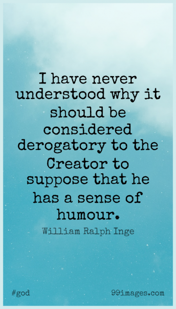 Short God Quote by William Ralph Inge about Should,Humour,Understood for WhatsApp DP / Status, Instagram Story, Facebook Post.