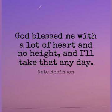 Short God Quote by Nate Robinson about Blessed,Heart,African American for WhatsApp DP / Status, Instagram Story, Facebook Post.