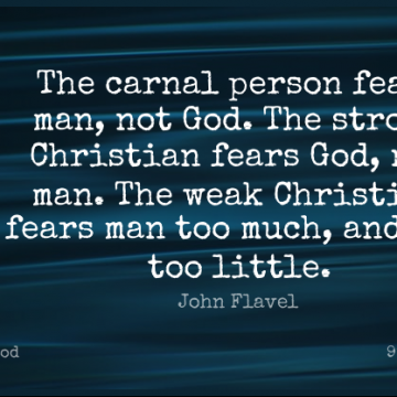 Short God Quote by John Flavel about Christian,Strong,Fear for WhatsApp DP / Status, Instagram Story, Facebook Post.