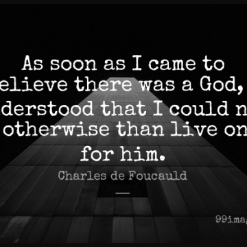 Short God Quote by Charles de Foucauld about Faith,Christian,Religious for WhatsApp DP / Status, Instagram Story, Facebook Post.