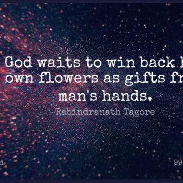 Short God Quote by Rabindranath Tagore about Flower,Men,Winning for WhatsApp DP / Status, Instagram Story, Facebook Post.