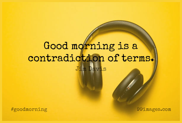 Short Good Morning Quote by Jim Davis about Monday,Good Day,Sunshine for WhatsApp DP / Status, Instagram Story, Facebook Post. (503580) - Good Morning Quotes
