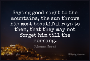 Short Good Night Quote by Johanna Spyri about Beautiful,Morning,Mountain for WhatsApp DP / Status, Instagram Story, Facebook Post.