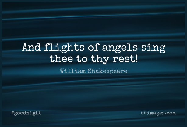 Short Good Night Quote by William Shakespeare about Goodnight,Angel,Day Night for WhatsApp DP / Status, Instagram Story, Facebook Post. (401172) - Good Night Quotes