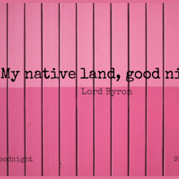 Short Good Night Quote by Lord Byron about Land,Native,Night for WhatsApp DP / Status, Instagram Story, Facebook Post.